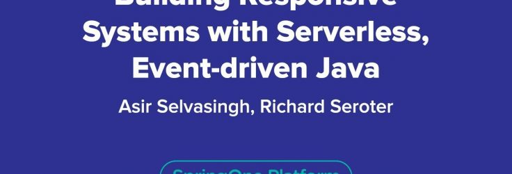 Build Responsive Serverless Event-driven Java Systems